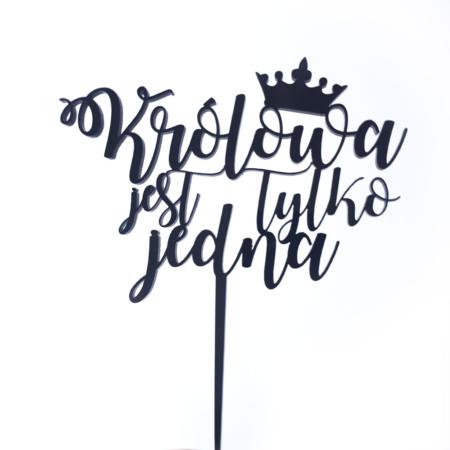 Topper na tort - Miniowe Formy - Królowa Jest Tylko Jedna - 12 cm Czarny