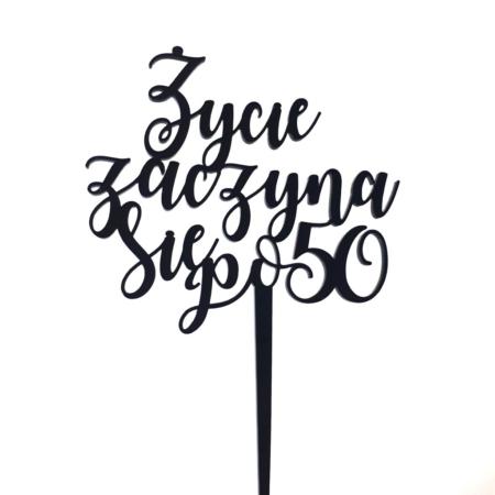 Topper na tort - Miniowe Formy - Życie Zaczyna Się Po 50 - 15 x 24 cm